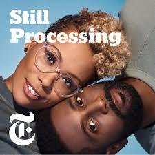 Still Processing Podcast