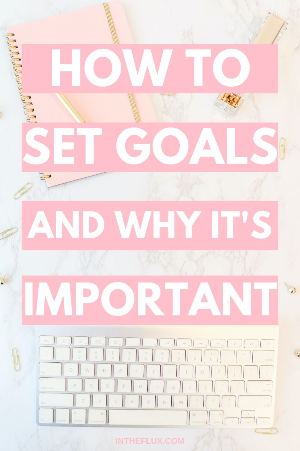 How to Set Goals (and Why It's Important) Pinterest pin